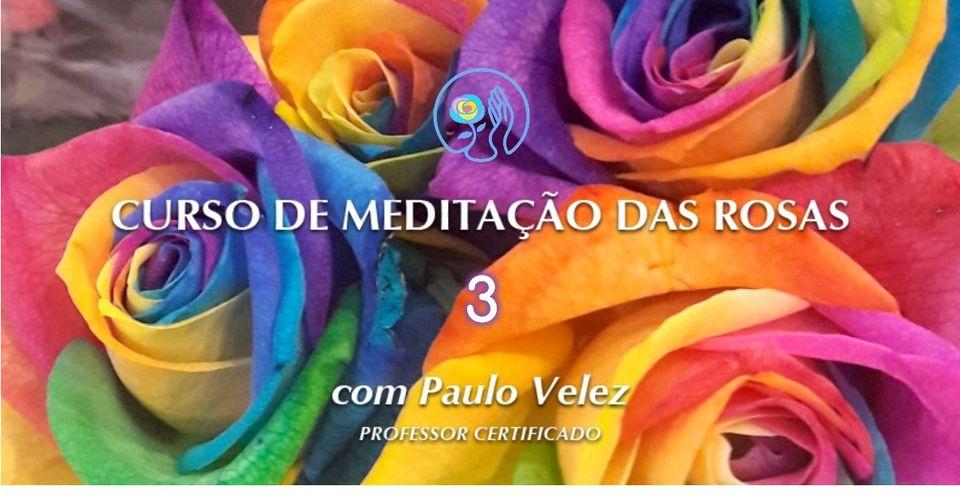 Curso Meditação das Rosas 3 - Online