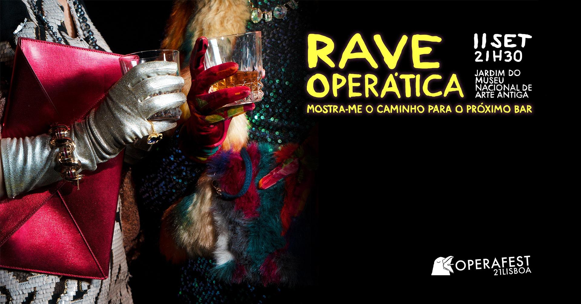 RAVE OPERÁTICA: Mostra-me o caminho do próximo bar - OPERAFEST LISBOA 2021