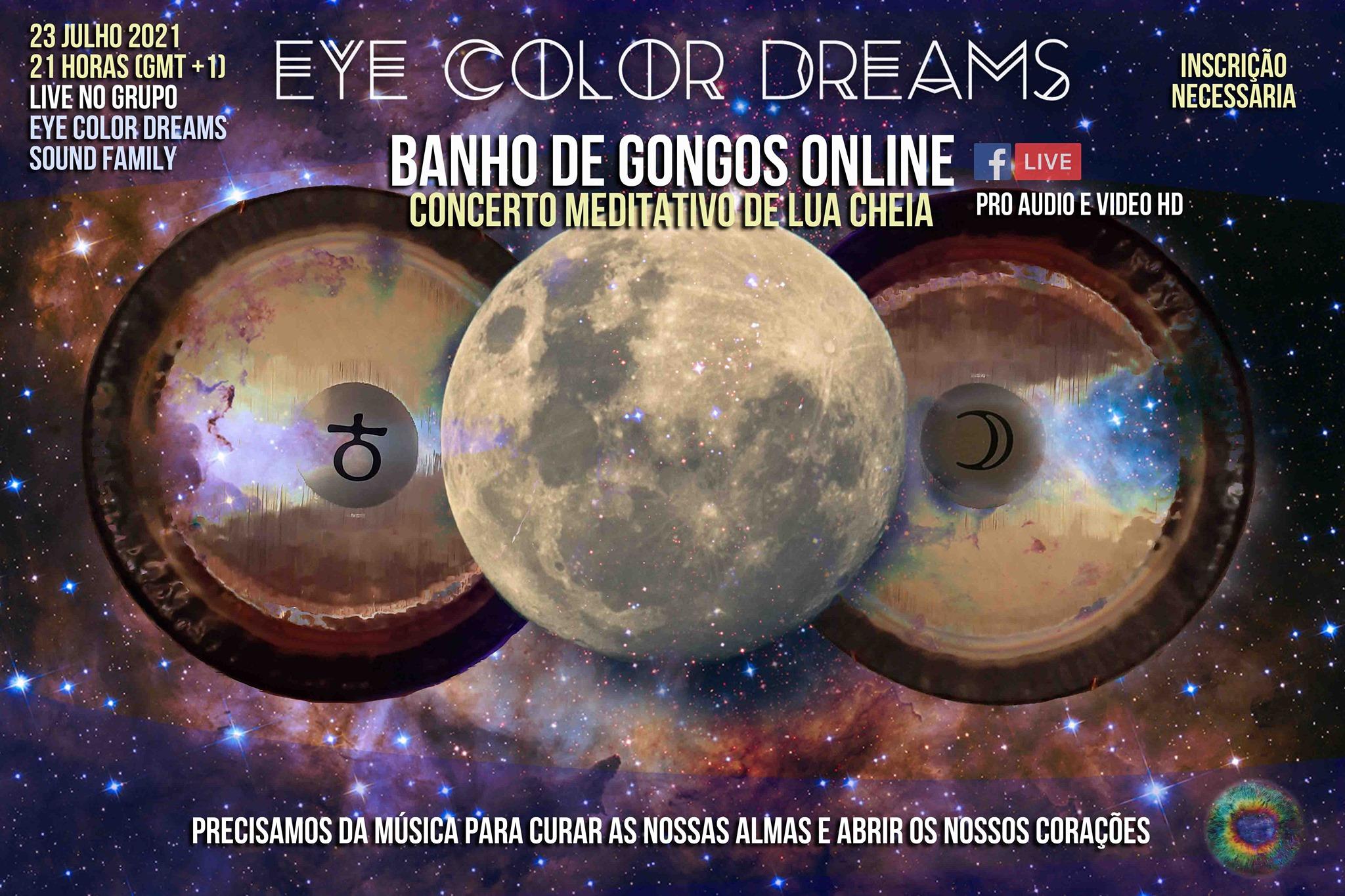 Banho de Gongos Online - Concerto Meditativo de Lua Cheia - Eye Color Dreams