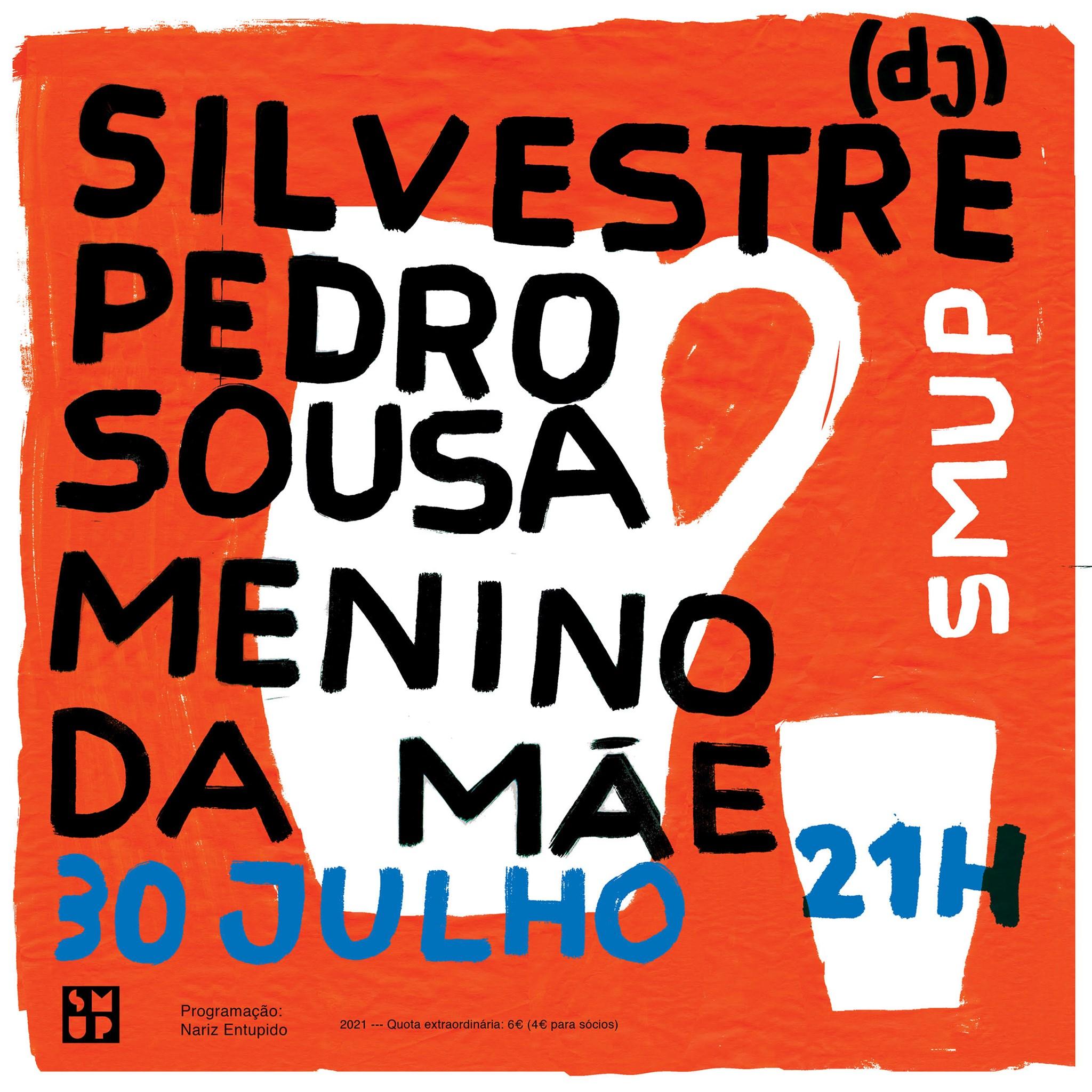 Menino da Mãe | Pedro Sousa | Silvestre (dj)