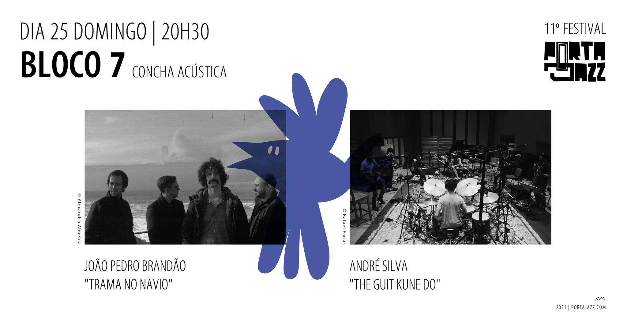 11º Festival Porta-Jazz  Bloco 7  João Pedro Brandão 'Trama no Navio'+André Silva 'The Guit Kune Do'