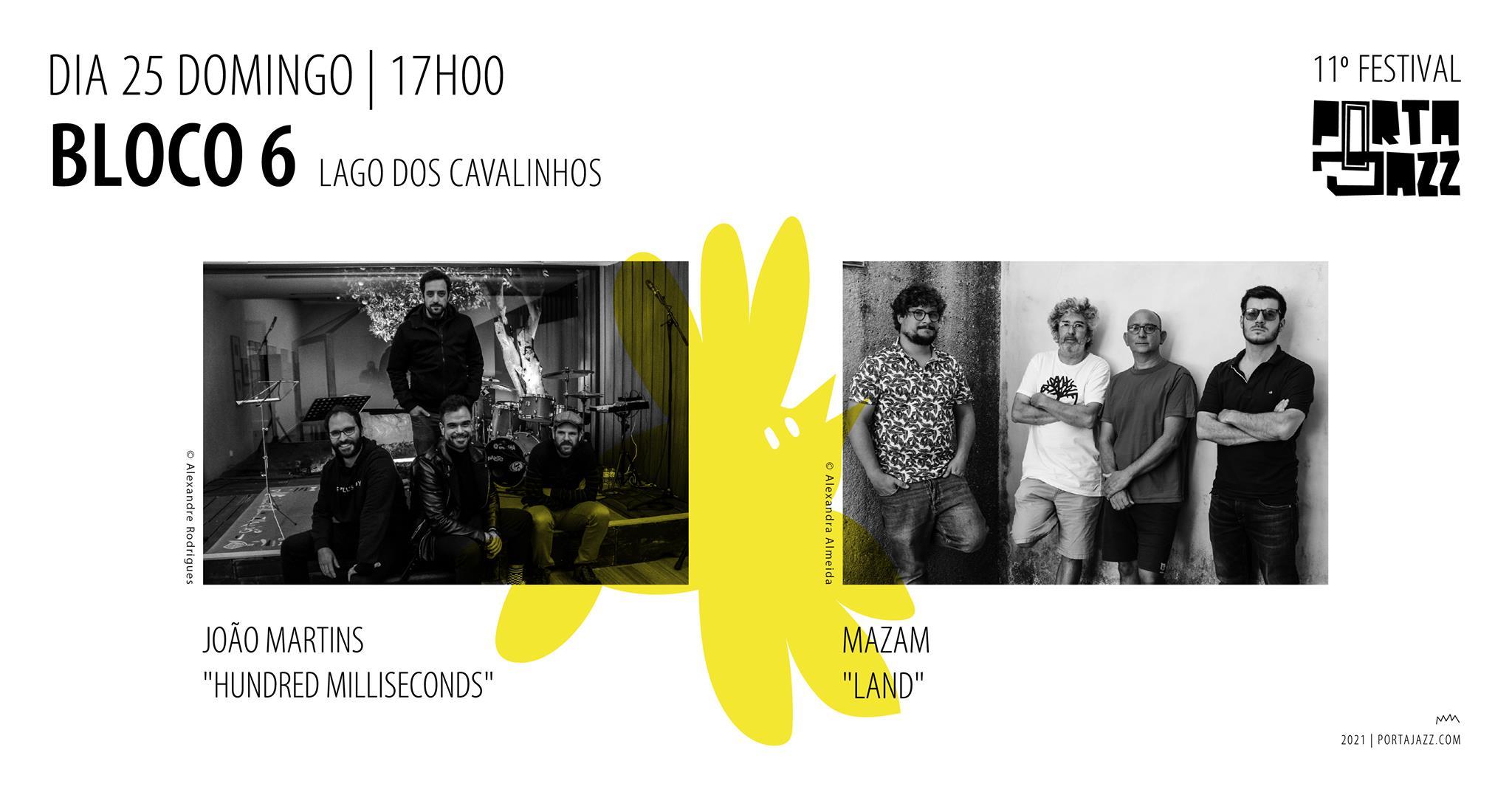 11º Festival Porta-Jazz    Bloco 6   João Martins 'Hundred Milliseconds' + Mazam 'Land'