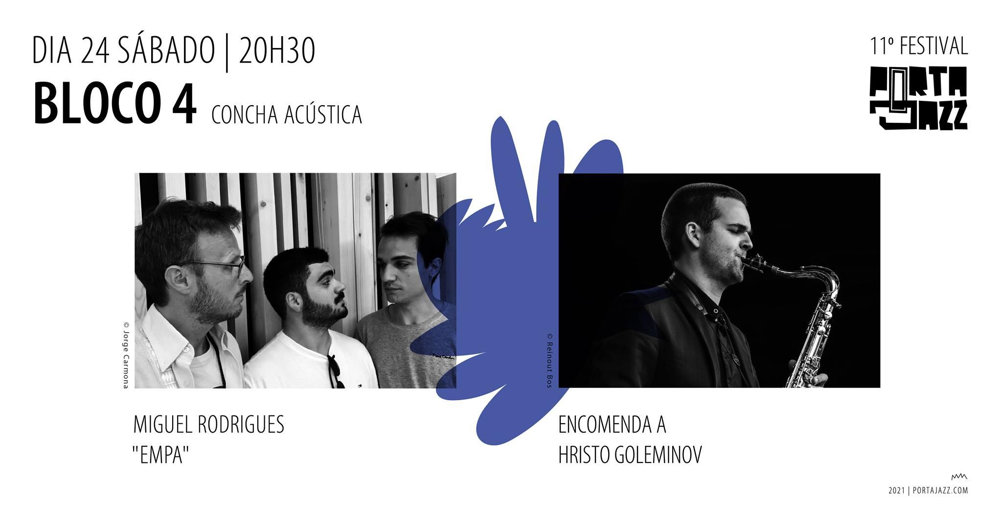 11º Festival Porta-Jazz    Bloco 4   Miguel Rodrigues 'Empa' + Encomenda a Hristo Goleminov