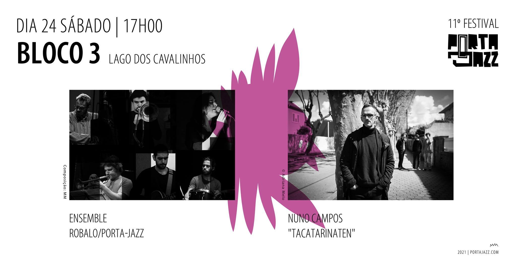 11º Festival Porta-Jazz || Bloco 3 | Ensemble Robalo/Porta-Jazz + Nuno Campos 'TaCatarinaTen'