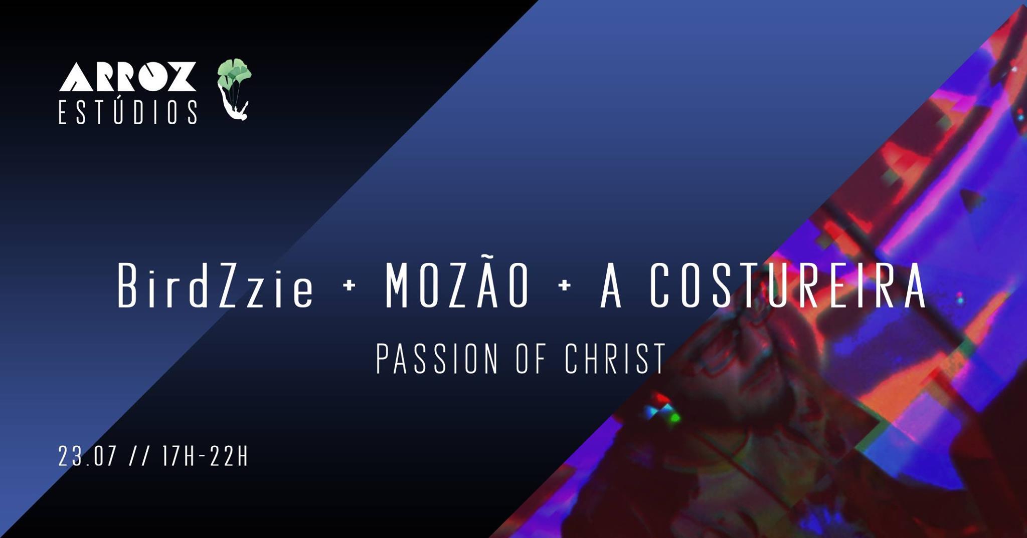 BirdZzie + Mozão + A Costureira - Passion of Christ