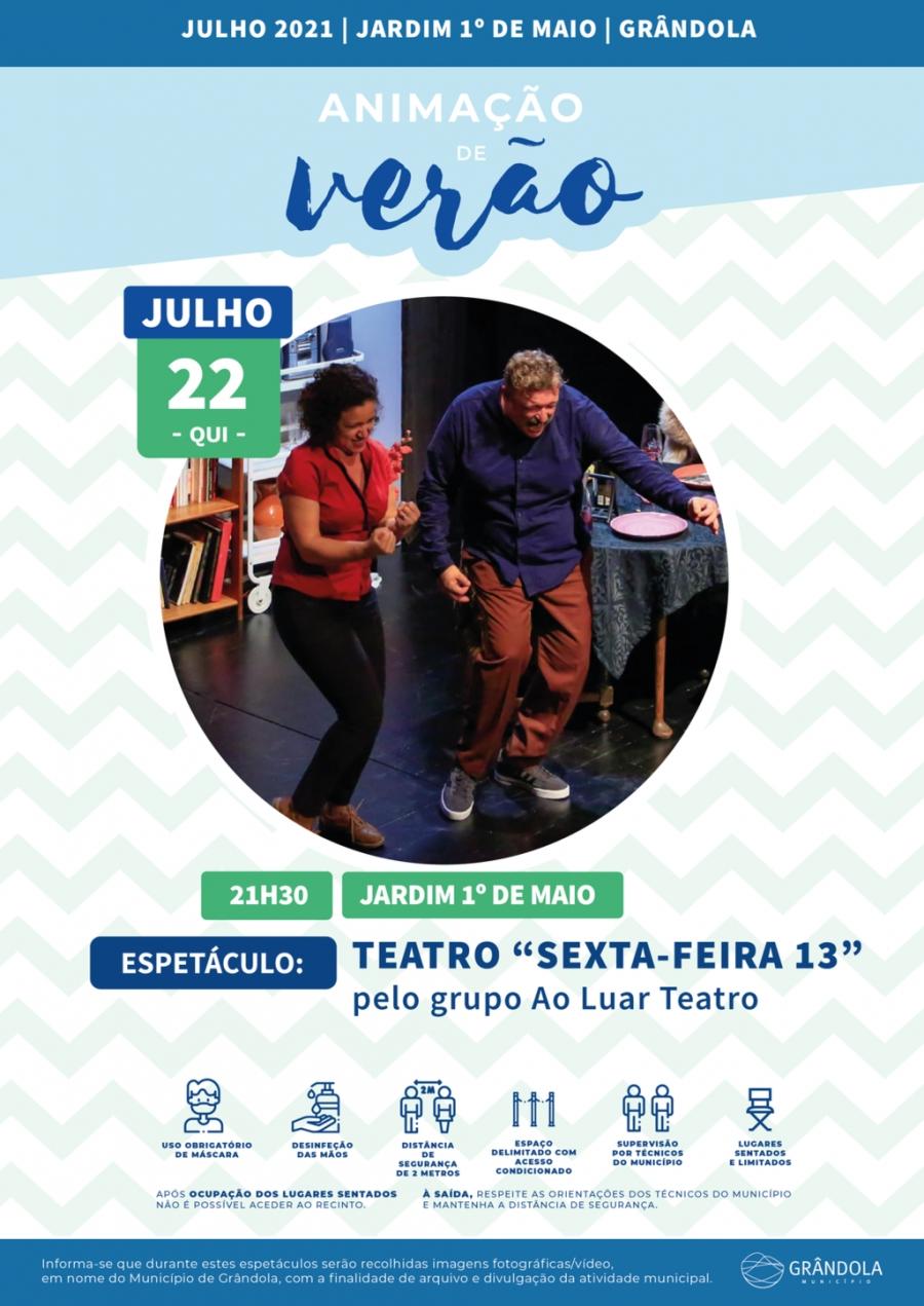 Animação de Verão   Jardim 1.º de Maio   Espetáculo de Teatro: 'Sexta-feira 13'