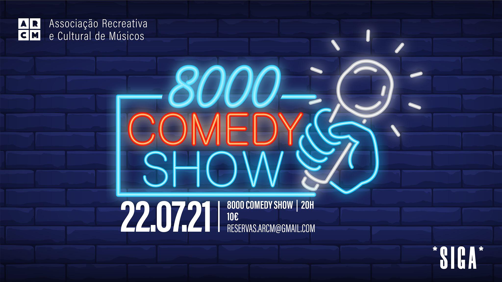 8000 Comedy Show   *SIGA*