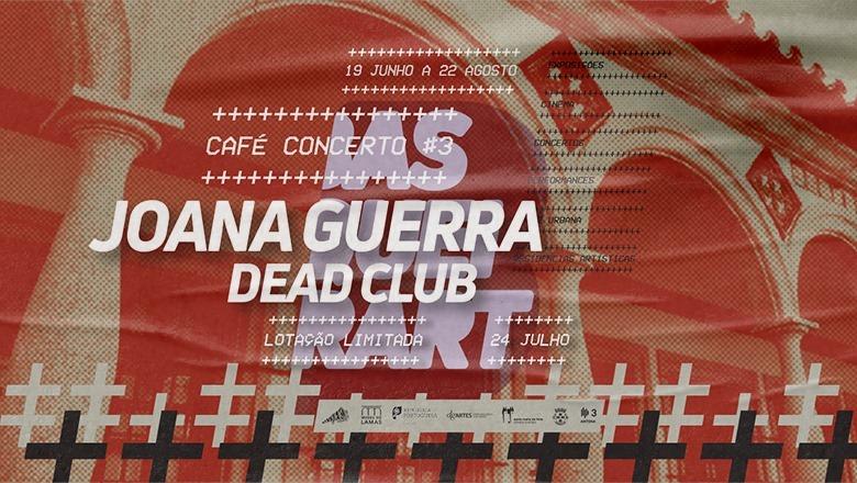 BASQUEIRART – CAFÉ CONCERTO #03: JOANA GUERRA + DEAD CLUB