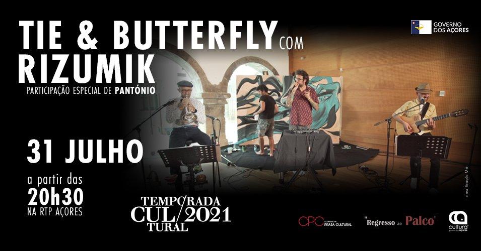 Temporada Cultural 2021   Tie & Butterfly com RIZUMIK & Pantónio