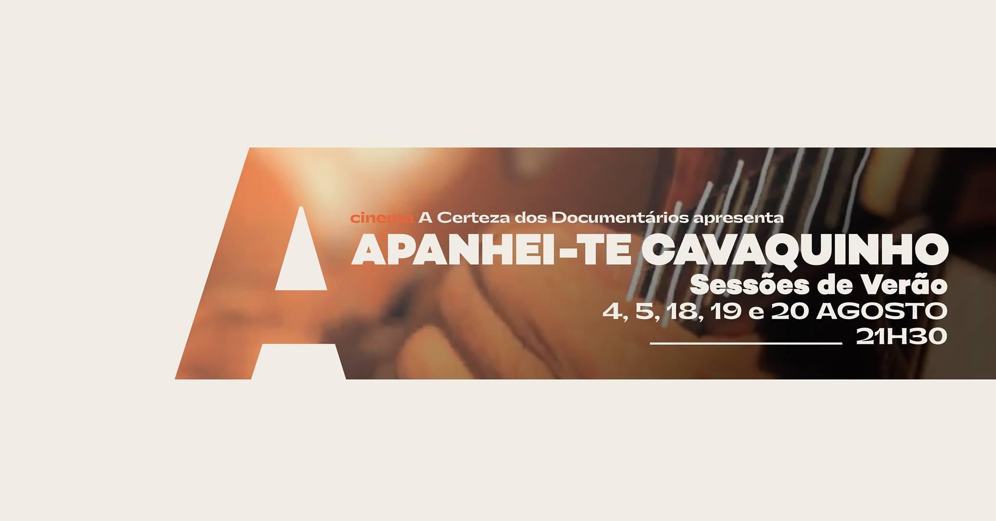 A Certeza dos Documentários apresenta Apanhei-te Cavaquinho @Avenida Café-Concerto