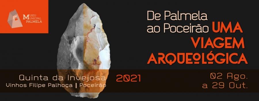 EXPOSIÇÃO 'De Palmela ao Poceirão - Uma Viagem Arqueológica'