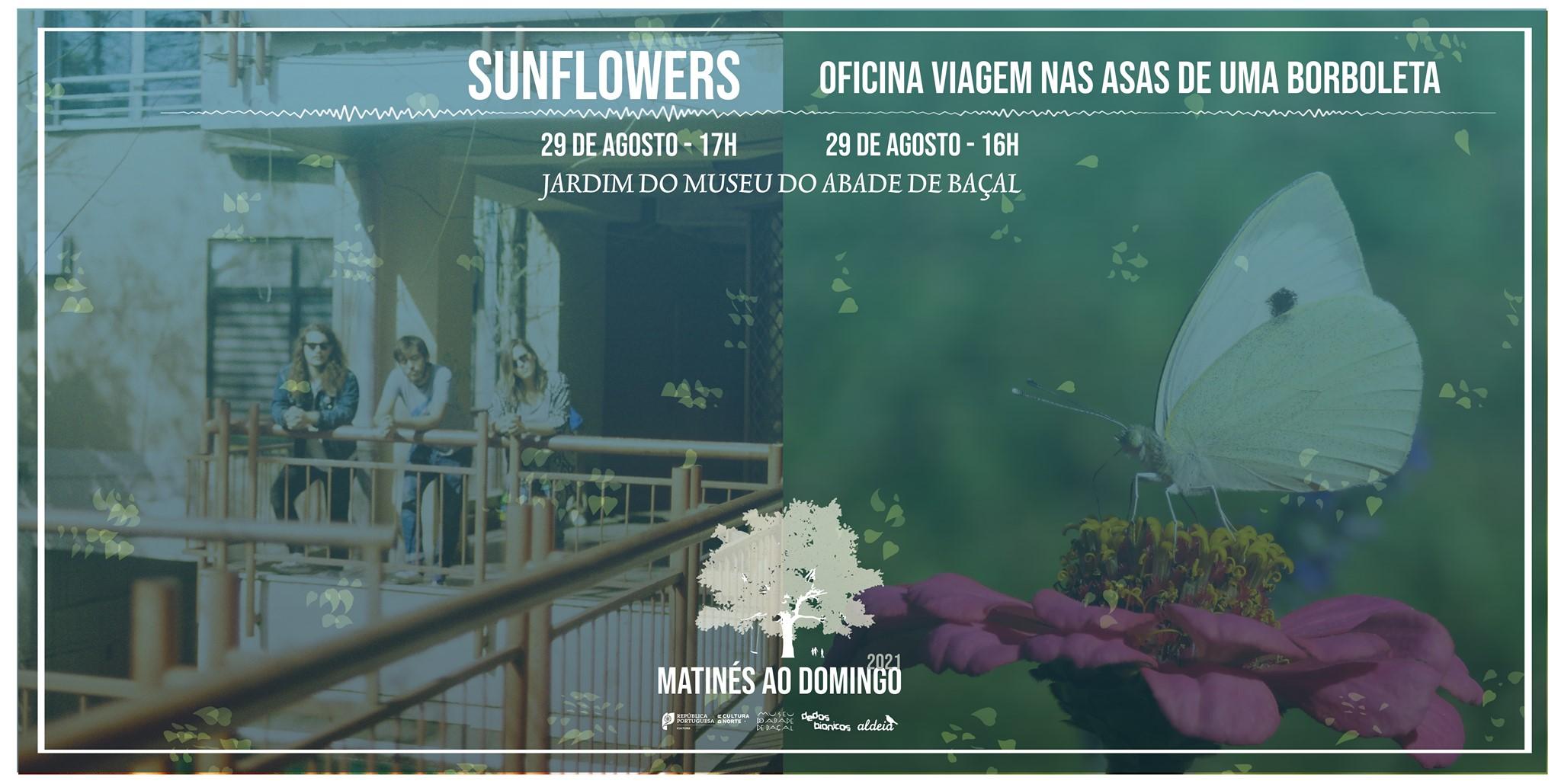 Matinés ao Domingo com Sunflowers + Oficina Viagem nas Asas de uma Borboleta