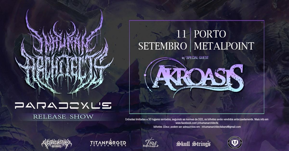 Inhuman Architects 'PARADOXUS' Release Party - Porto - w/ Akroasis