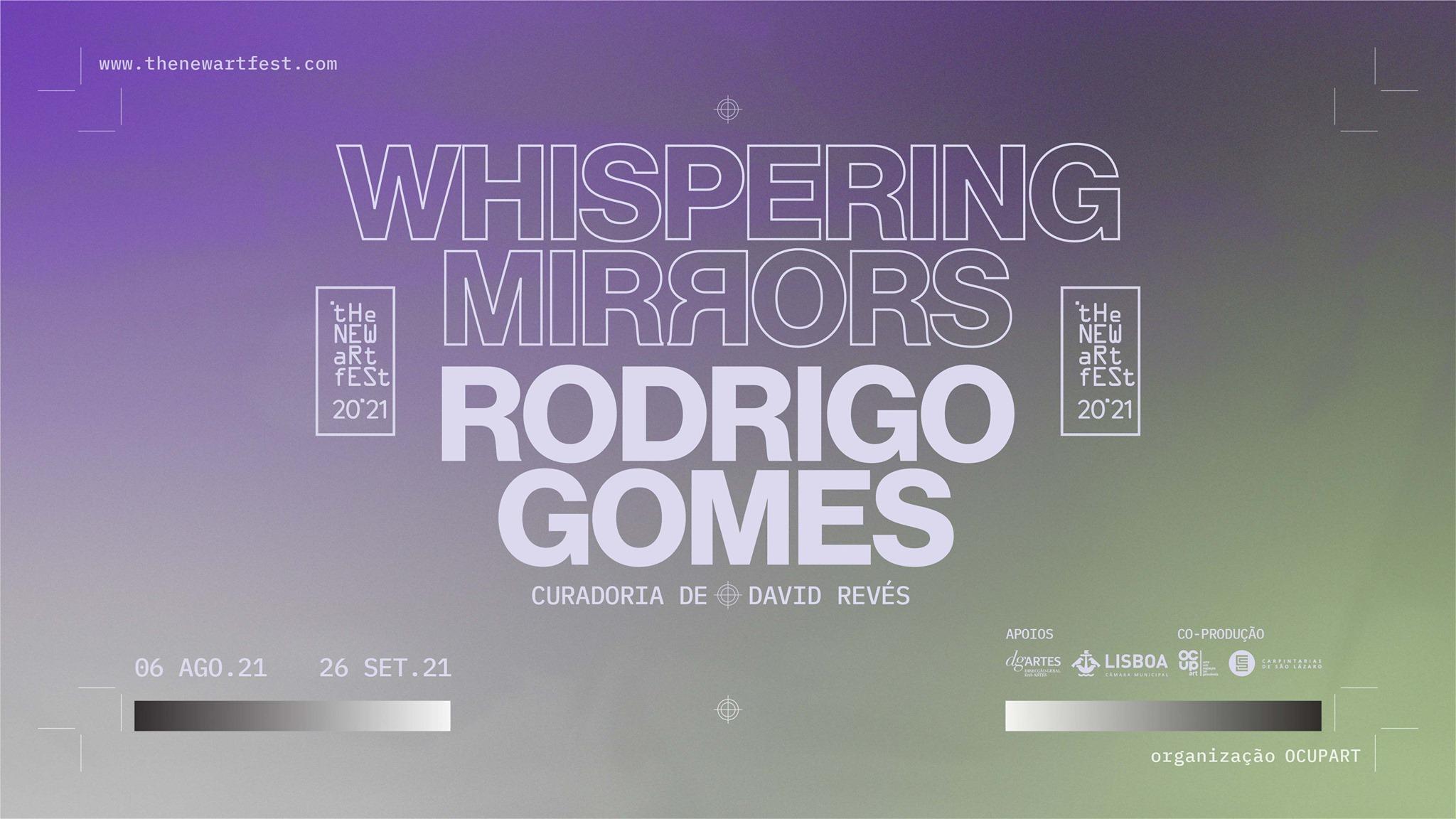 RODRIGO GOMES   Opening 'Whispering Mirrors'