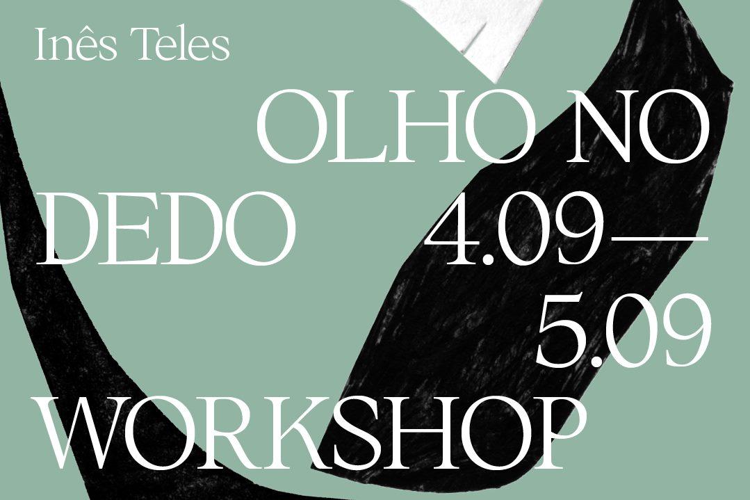 workshop_OLHO NO DEDO_com INÊS TELES