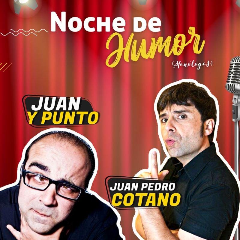 Noche de Humor con Cotano y Juan y Punto.