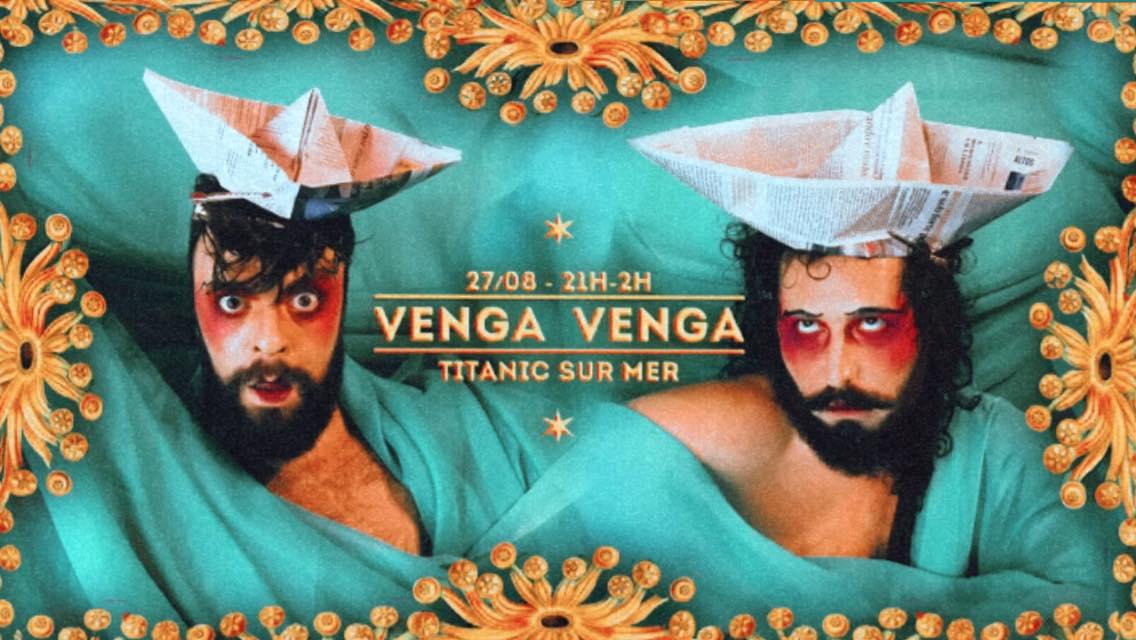 VENGA-VENGA no Titanic Sur Mer
