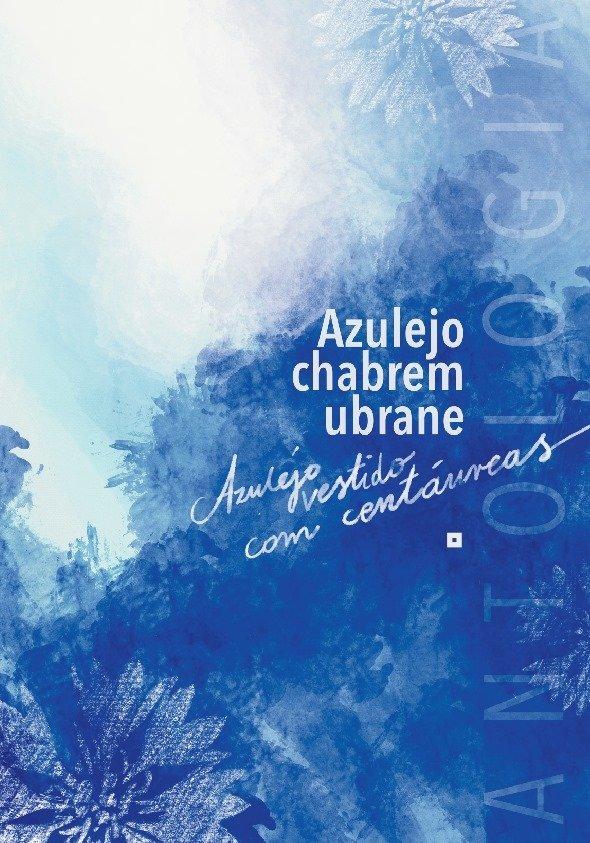 Apresentação da antologia poética  «Azulejo vestido com centáureas »