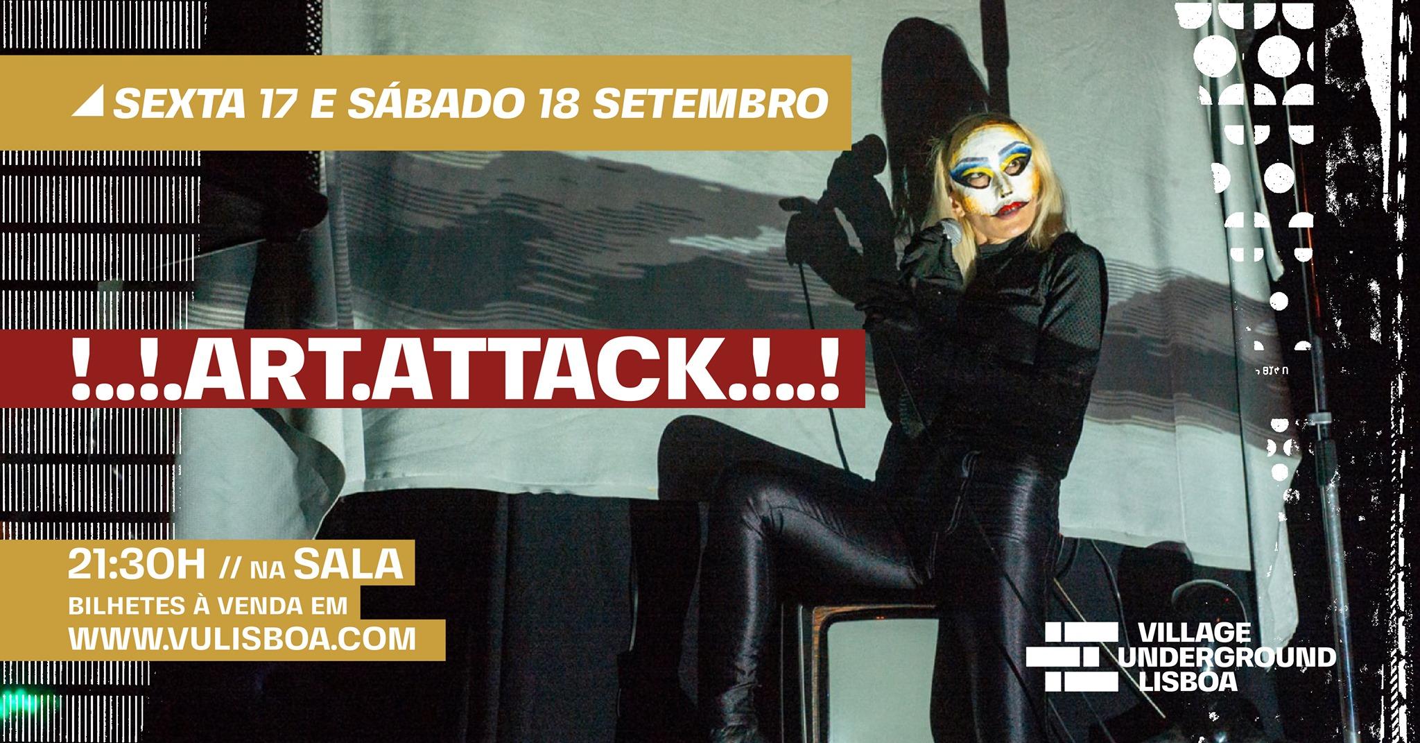 17 e 18 Setembro - !..!.ART.ATTACK.!..! // performance