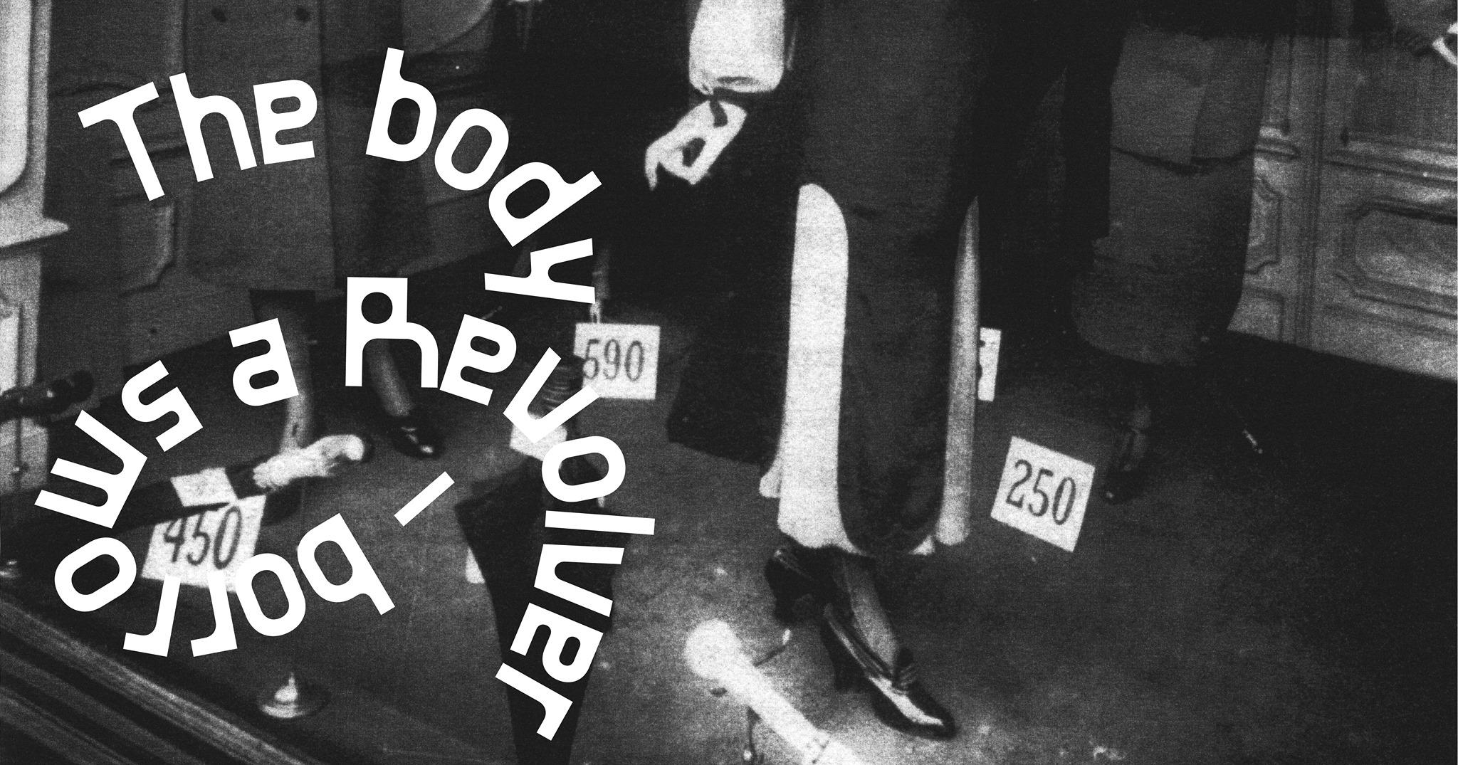 Exposição coletiva / group show: The body - borrows a Revolver