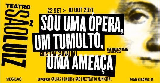 SOU UMA ÓPERA, UM TUMULTO, UMA AMEAÇA   de Cristina Carvalhal no São Luiz