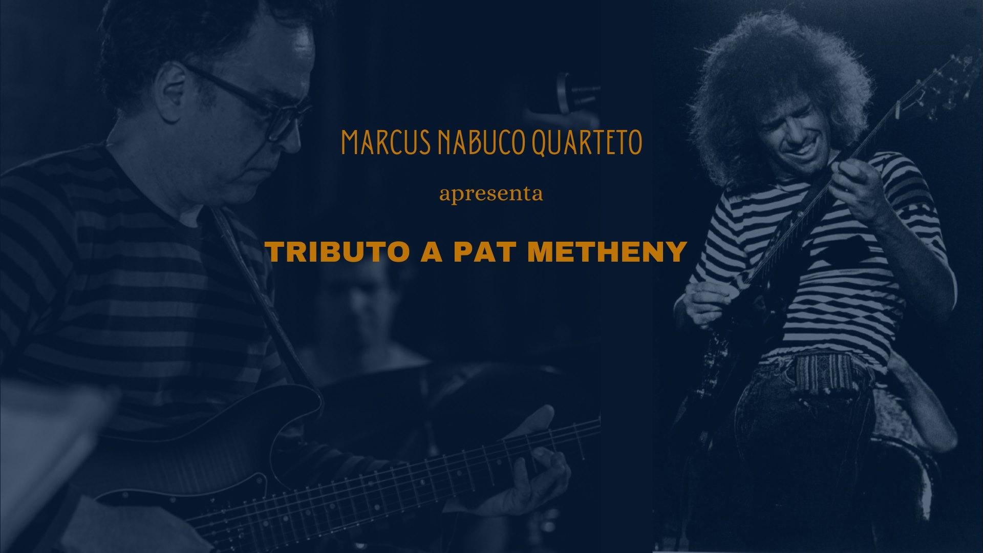Marcus Nabuco Quarteto - Tributo a Pat Metheny