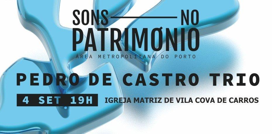 Sons no Património em Paredes - Pedro de Castro Trio