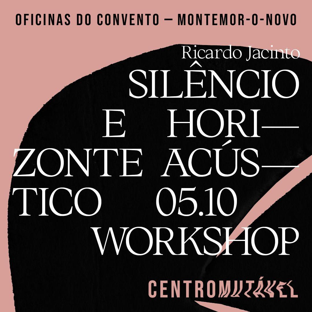 workshop_SILÊNCIO E HORIZONTE ACÚSTICO_com RICARDO JACINTO