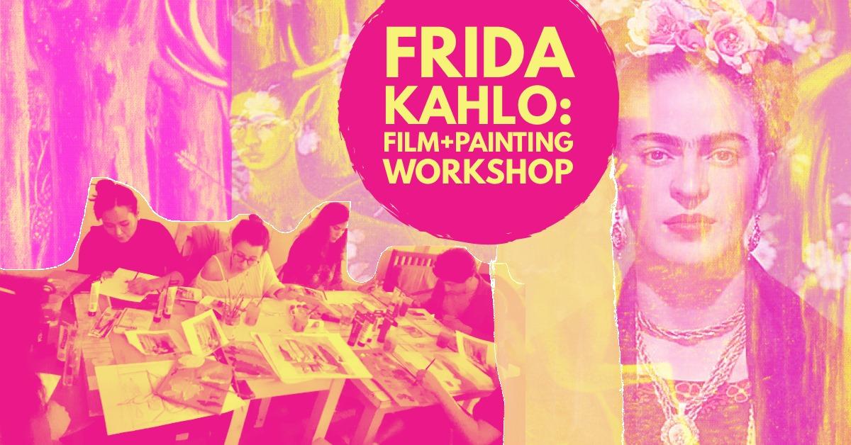 (ESGOTADO) Frida Kahlo: Film + Painting Workshop