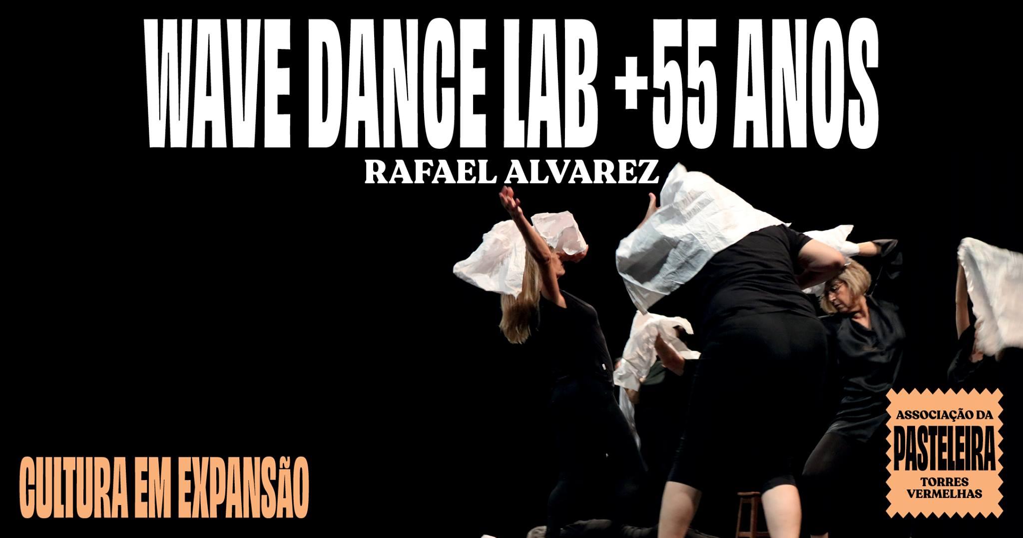 WAVE DANCE LAB +55 ANOS | RAFAEL ALVAREZ