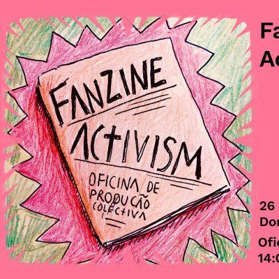 Fanzine Activism • oficina na casa