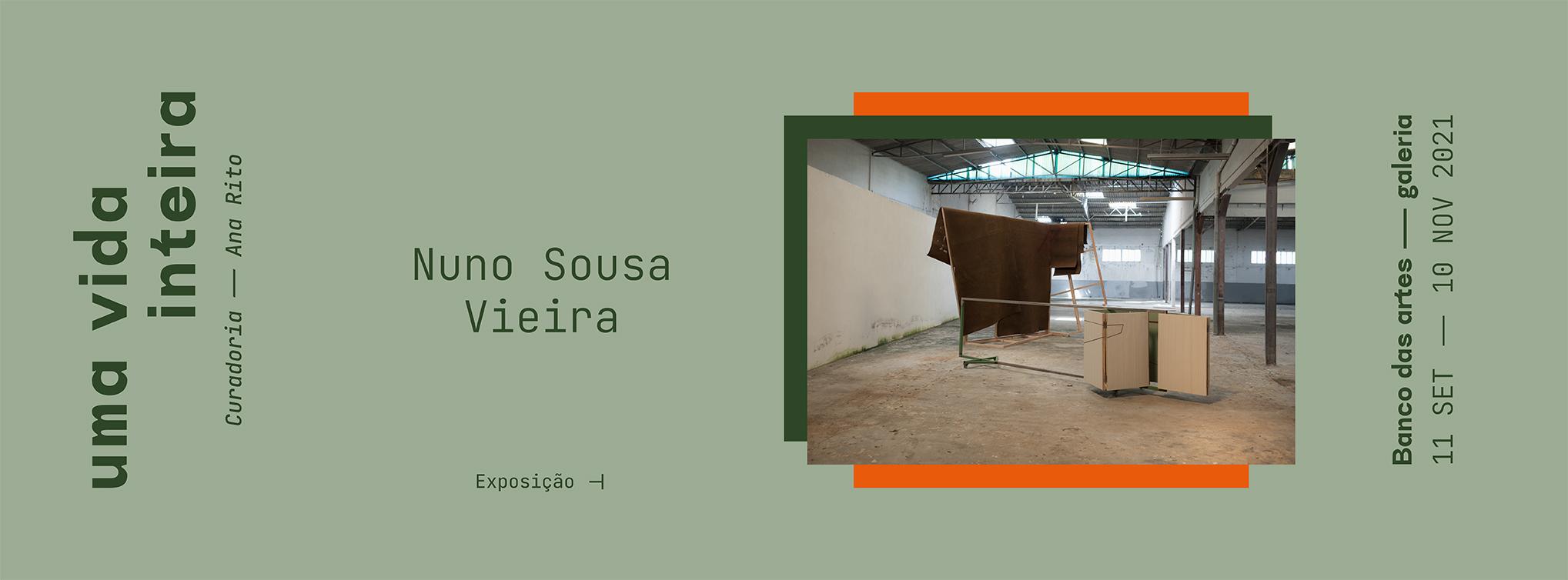 UMA VIDA INTEIRA - Exposição de Nuno Sousa Vieira