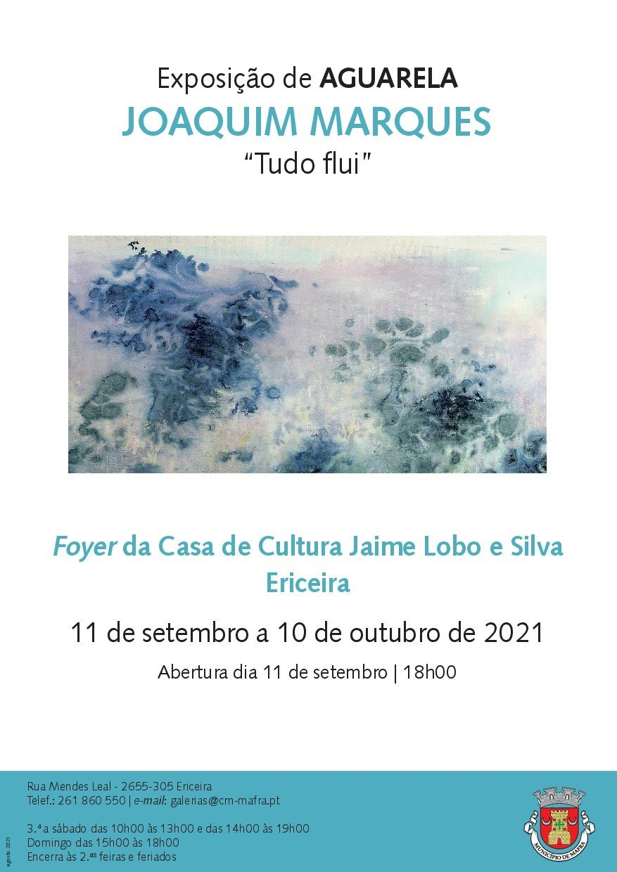 Exposição de Aguarela 'Tudo flui', de Joaquim Marques