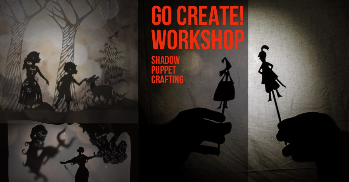 Workshop   Go Create: Shadow Puppet Crafting