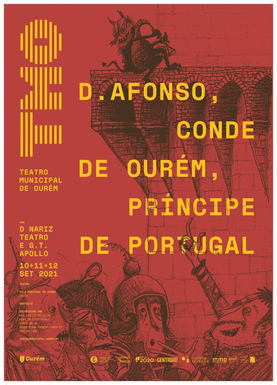 ESPETÁCULO DE TEATRO 'AFONSO, CONDE DE OURÉM, PRÍNCIPE DE PORTUGAL'
