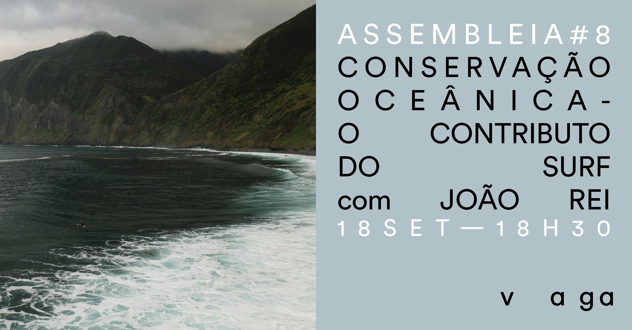 """Assembleia #8 - """"Conservação Oceânica - O Contributo do Surf"""" com João Rei"""