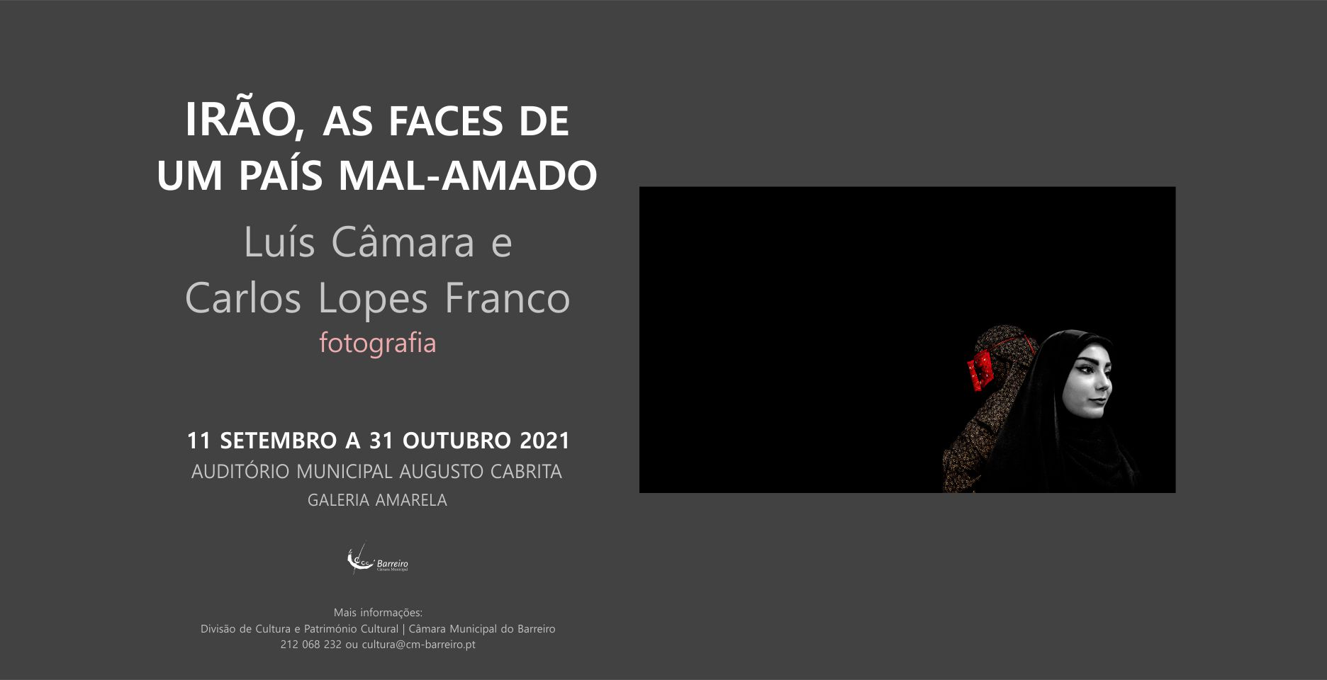 IRÃO, AS FACES DE UM PAÍS MALAMADO   Exposição de fotografia de Luís Câmara e Carlos Lopes Franco