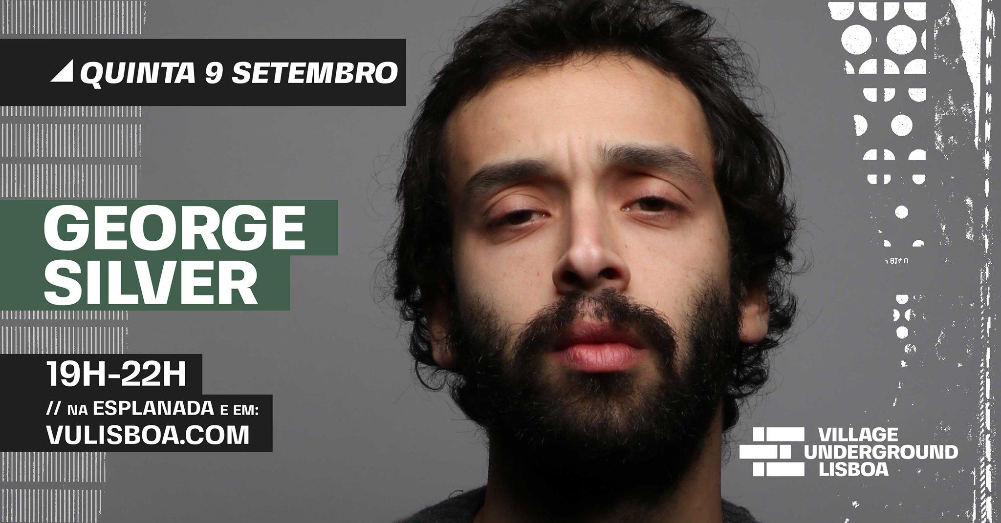 9 Setembro - George Silver // esplanada