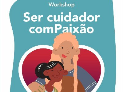 Workshop Online | Ser cuidador comPaixão