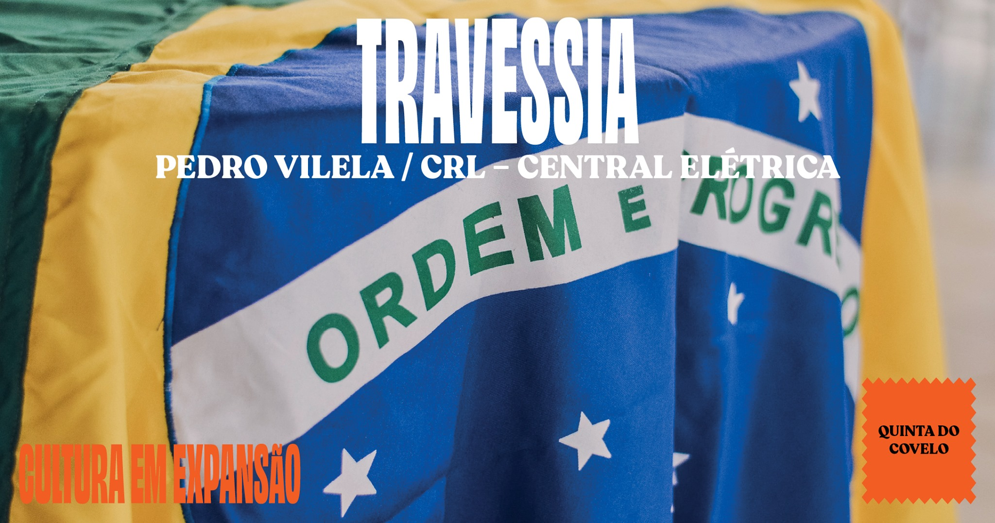 TRAVESSIA | PEDRO VILELA / CRL – CENTRAL ELÉTRICA