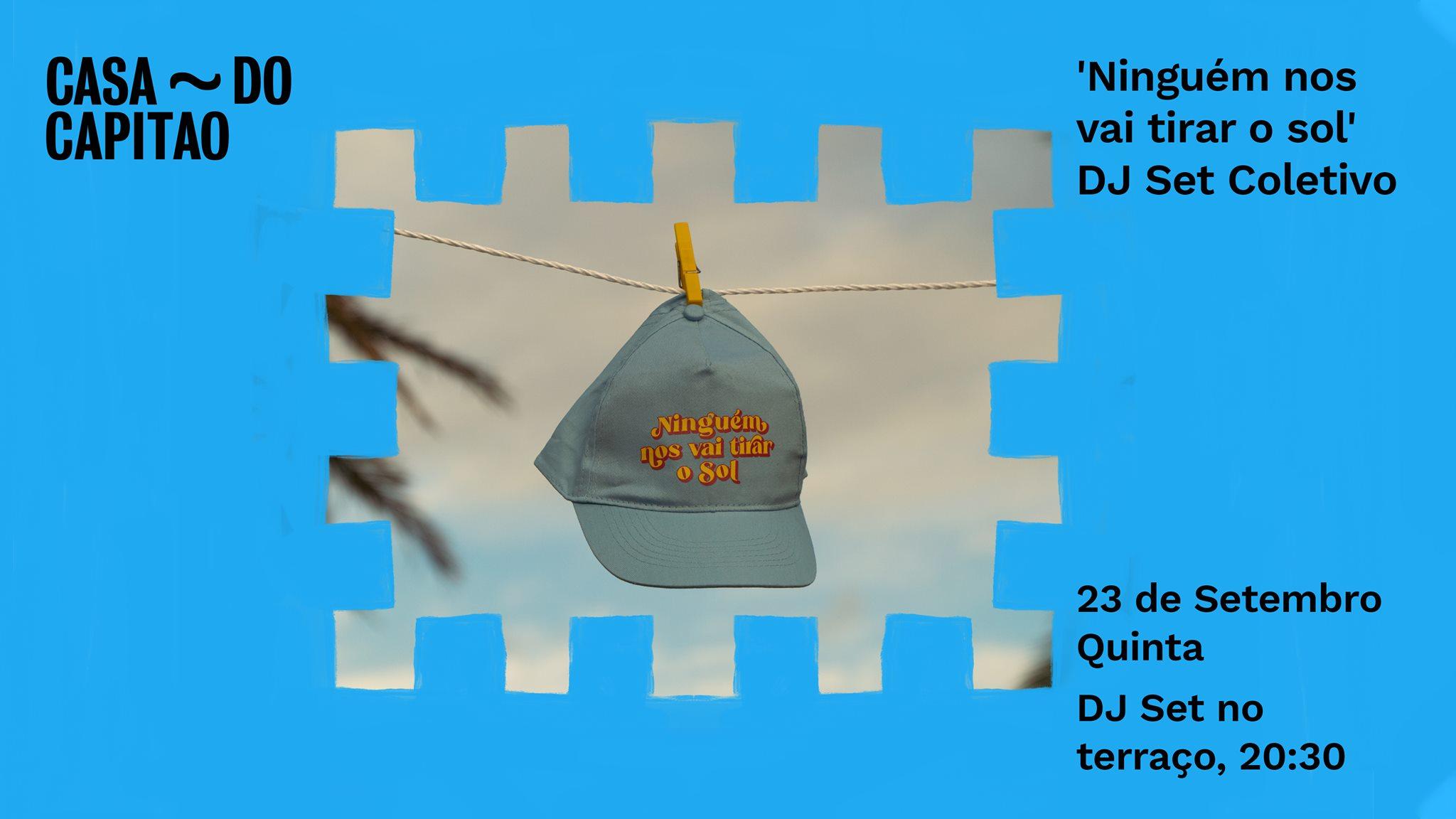 'Ninguém nos vai tirar o sol' DJ Set Coletivo • DJ Set no terraço