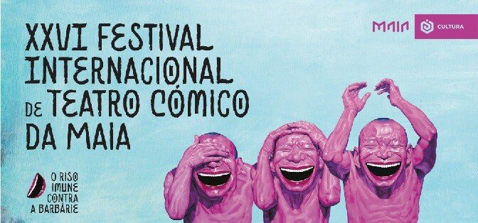XXVI Festival Internacional de Teatro Cómico da Maia