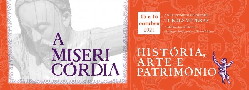 XXIII Turres Veteras -  A misericórdia: história, arte e património