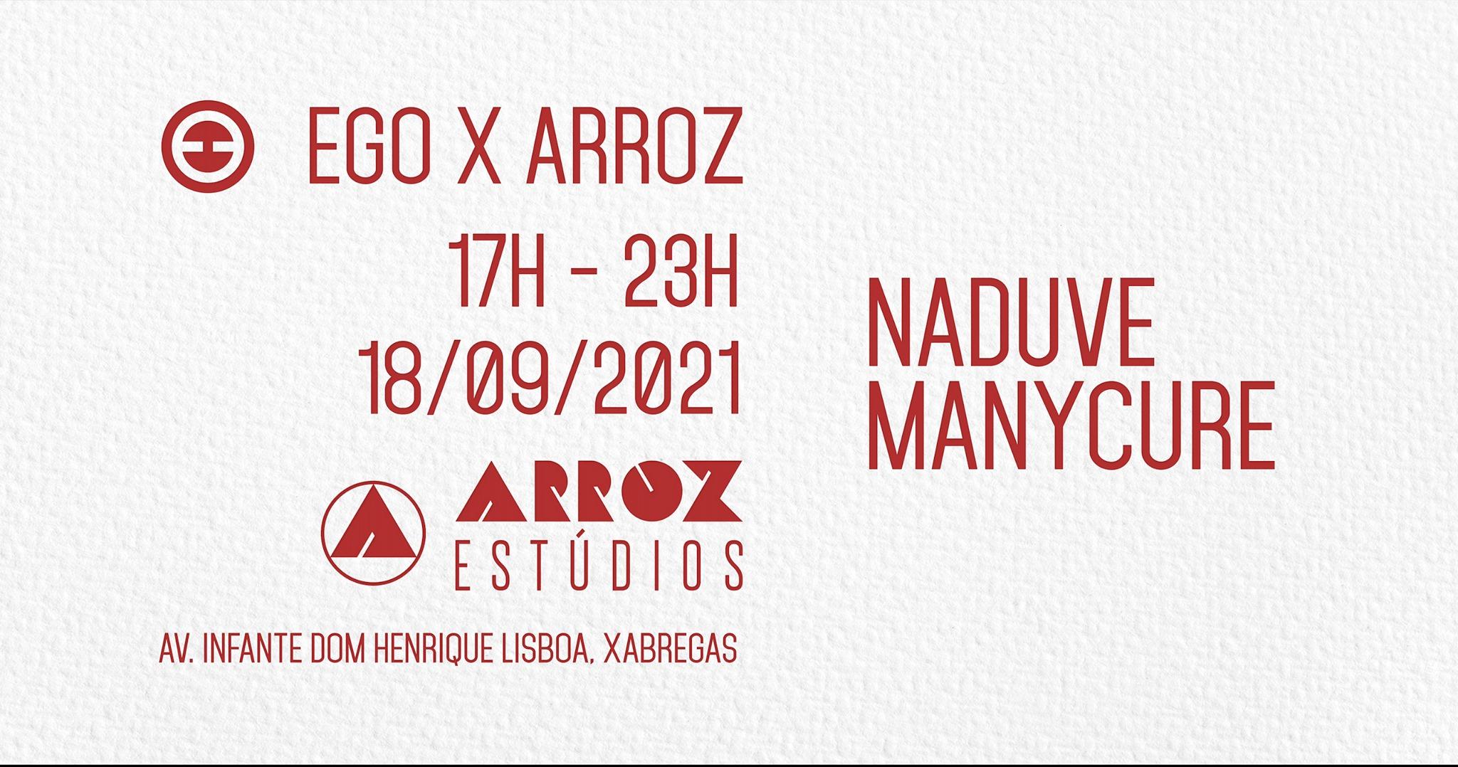 EGO x Arroz with Naduve and Manycure