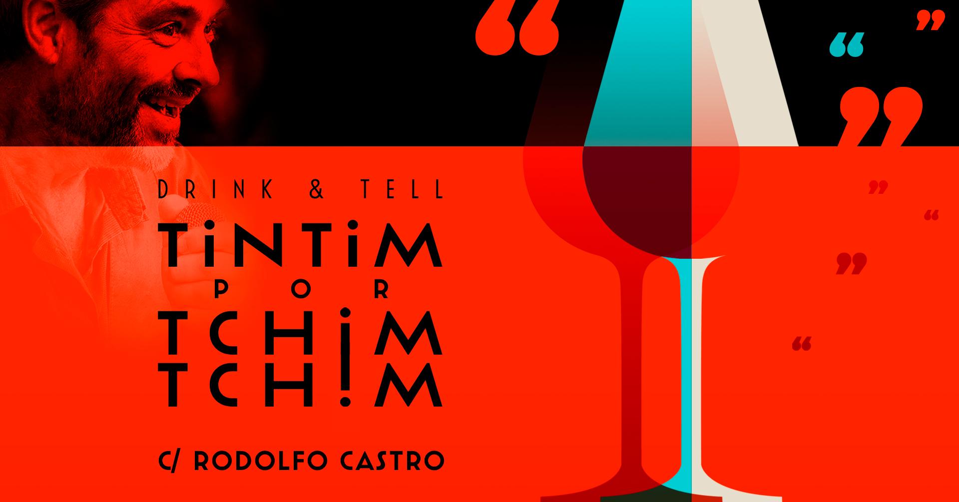 Drink & Tell - Tintim por Tchim-Tchim