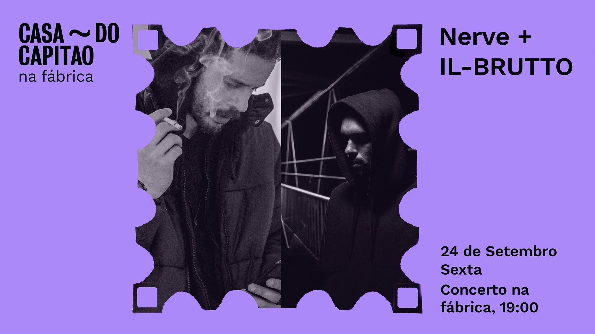 Nerve + IL-BRUTTO •  concerto na fábrica