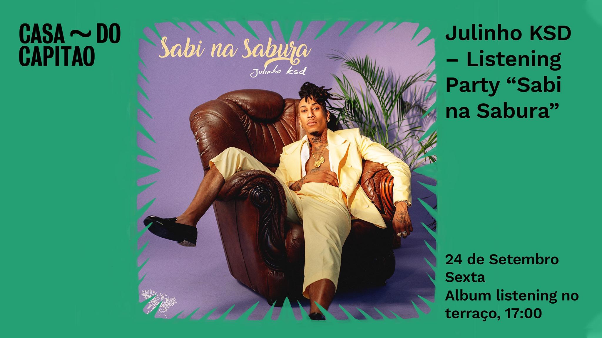 "Julinho KSD – Listening Party ""Sabi na Sabura"" • album listening no terraço"
