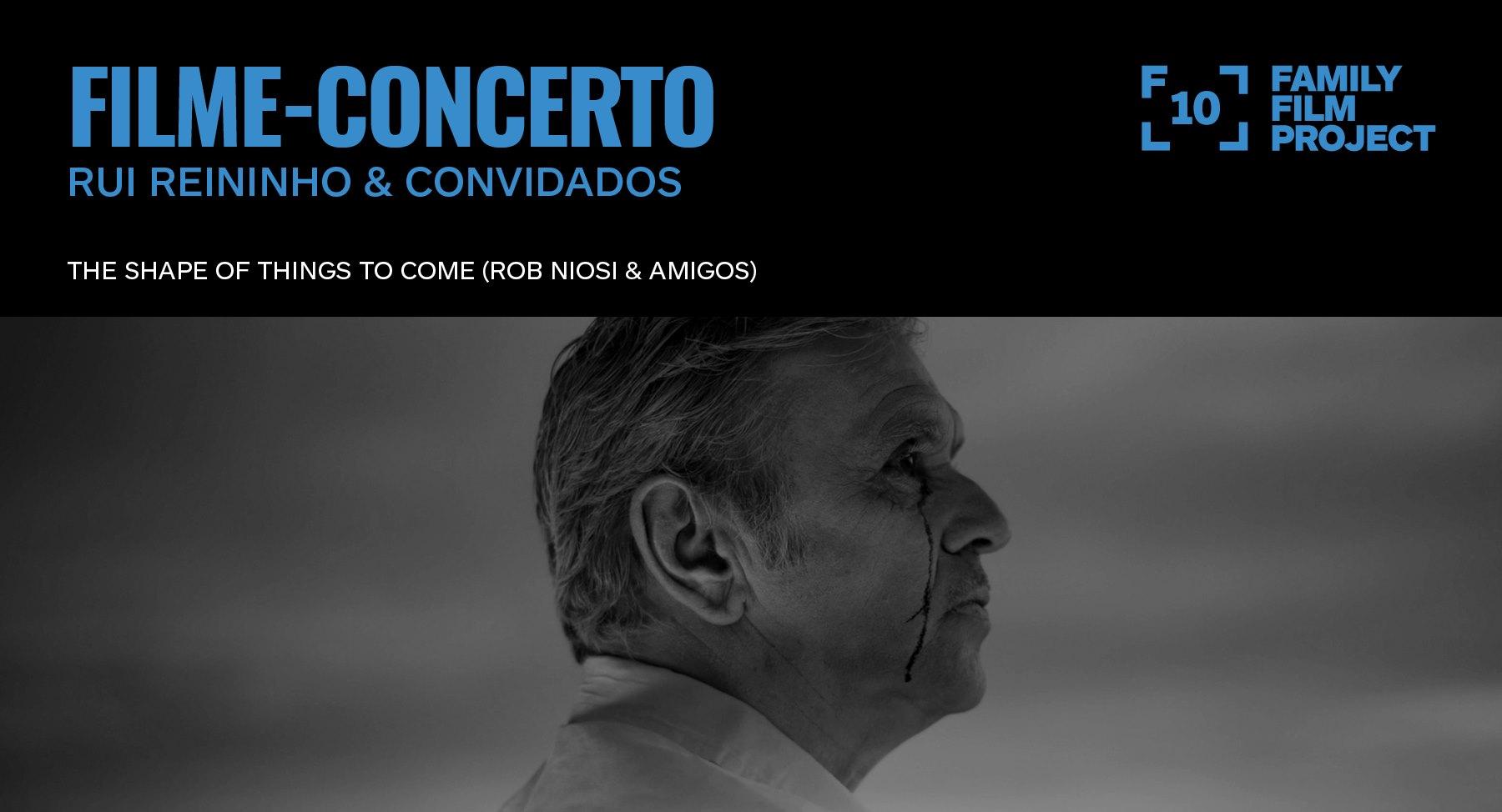 Filme-concerto Rui Reininho & Convidados • The Shape of Things to Come