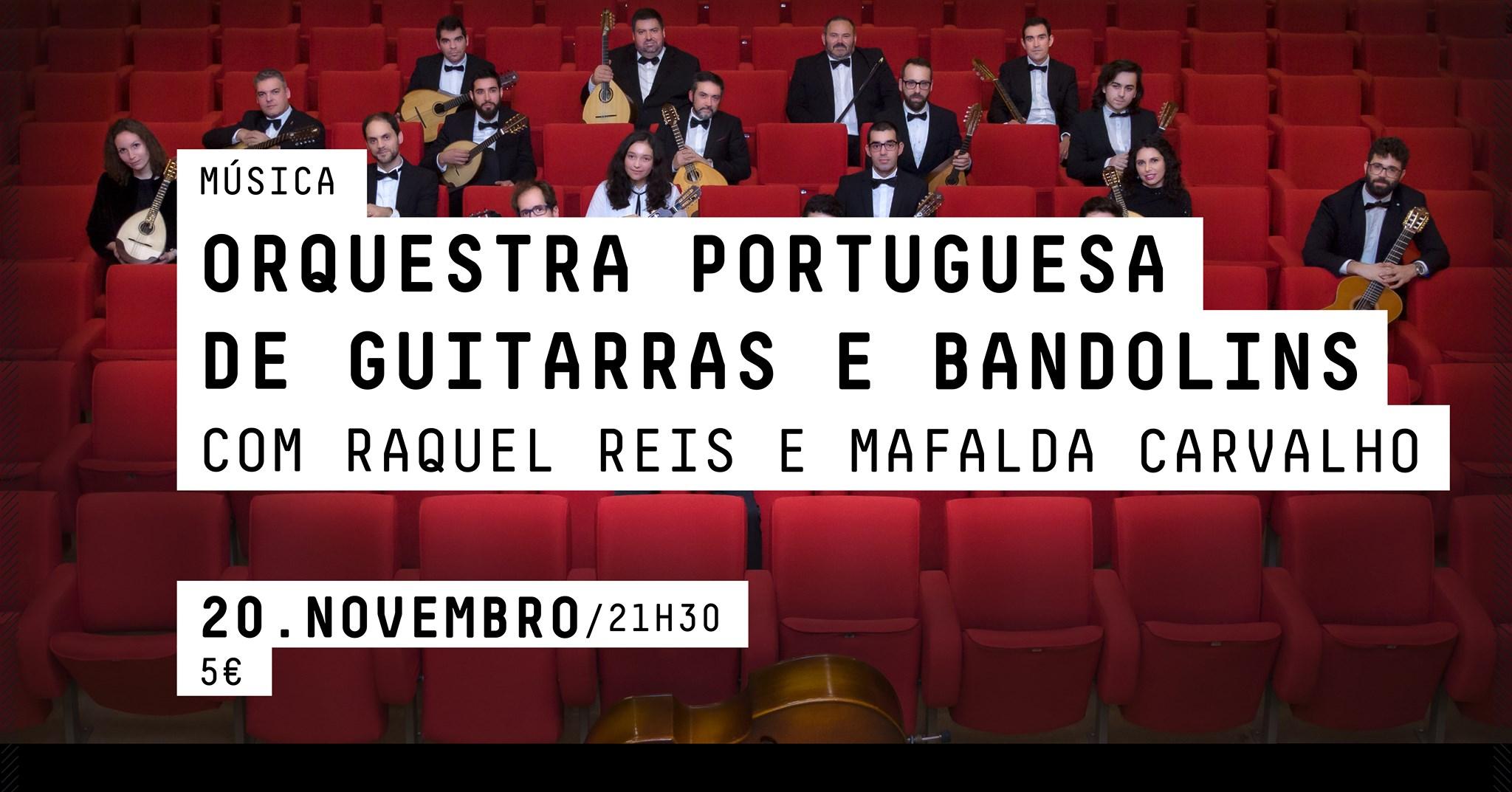 MÚSICA - ORQUESTRA PORTUGUESA DE GUITARRAS E BANDOLINS   COM RAQUEL REIS E MAFALDA CARVALHO