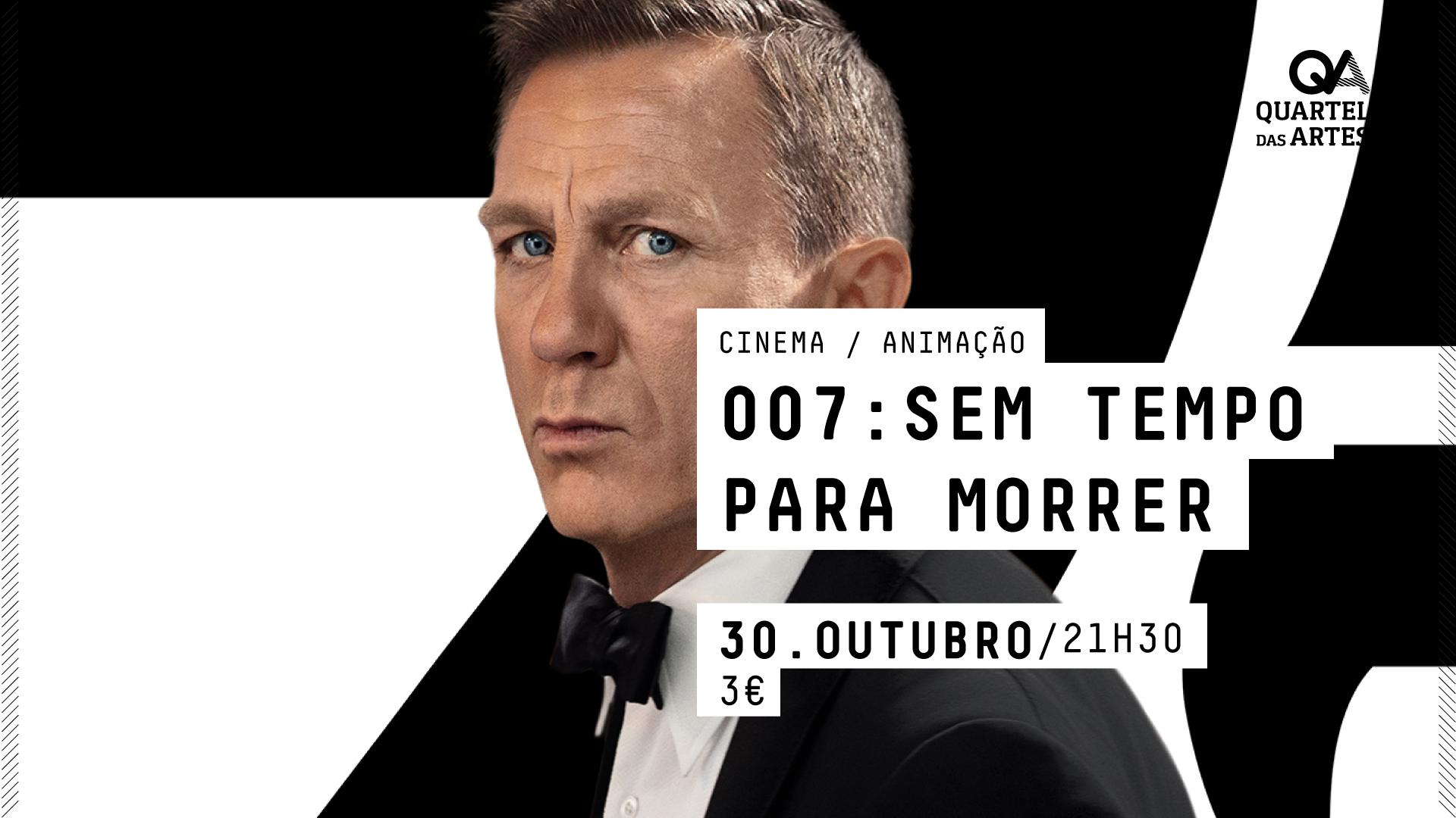 CINEMA - 007: SEM TEMPO PARA MORRER